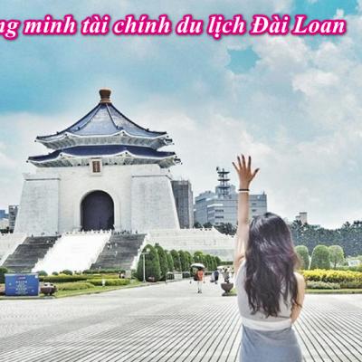 Chứng minh tài chính du lịch Đài Loan và những điều cần biết